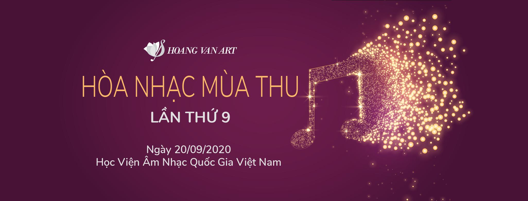 Hòa Nhạc Mùa Thu 2020 - Lần thứ 9 của Hoang Van Art
