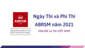 Ngày Thi và Phí Thi ABRSM năm 2021 ONLINE và TẠI VIỆT NAM - Hoang Van Art