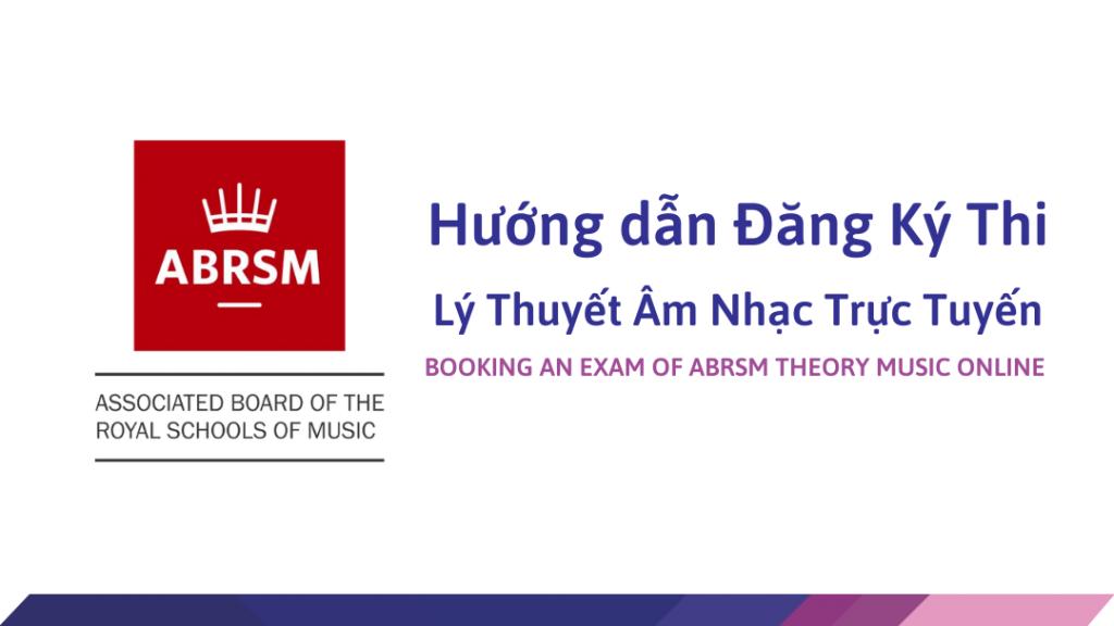 Huong dan Dang Ky Thi ABRSM Ly thuyet Am nhac Truc tuyen online - Hoang Van Art